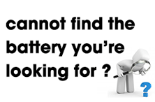 Cannot find the battery you want? Please Click here.